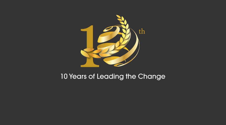 CELEBRATING 10 YEARS OF LEADING THE CHANGE